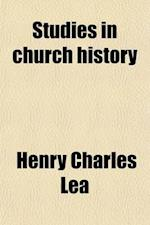 Studies in Church History; The Rise of the Temporal Power.--Benefit of Clergy.--Excommunication.--The Early Church and Slavery af Henry Charles Lea