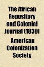 The African Repository and Colonial Journal (Volume 5) af American Colonization Society