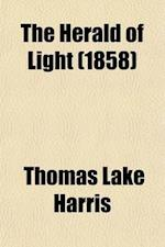 The Herald of Light (Volume 2) af Thomas Lake Harris