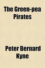 The Green-Pea Pirates af Peter B. Kyne