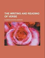 The Writing and Reading of Verse af Clarence Edward Andrews