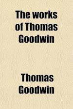 The Works of Thomas Goodwin (Volume 4) af thomas Goodwin