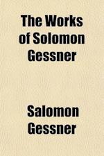 The Works of Solomon Gessner Volume 2 af Salomon Gessner