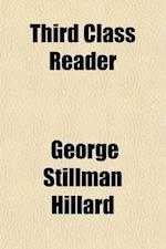 Third Class Reader af George Stillman Hillard