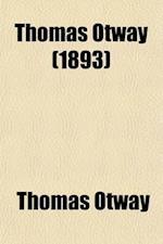 Thomas Otway (Volume 2) af Thomas Otway