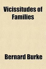 Vicissitudes of Families af John Bernard Burke, Bernard Burke