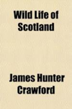 Wild Life of Scotland af James Hunter Crawford