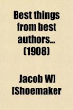 Best Things from Best Authors (Volume 4) af Books Group, Jacob W. Shoemaker