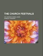 The Church Festivals; Or, Scenes in Many Lands af Agnes M. Stewart