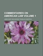 Commentaries on American Law Volume 1 af James Kent
