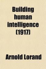 Building Human Intelligence af Arnold Lorand