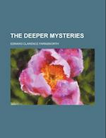 The Deeper Mysteries af Edward Clarence Farnsworth