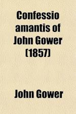 Confessio Amantis of John Gower (Volume 2) af John Gower