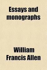 Essays and Monographs af William Francis Allen
