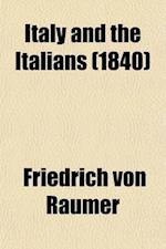 Italy and the Italians af Friedrich Von Raumer