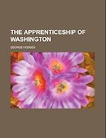 The Apprenticeship of Washington af George Hodges