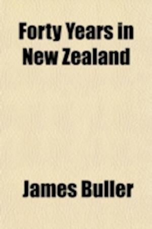 Bog, paperback Forty Years in New Zealand af James Buller