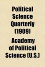 Political Science Quarterly Volume 24 af U S Academy of Political Science, Academy Of Political Science