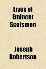 Lives of Eminent Scotsmen af Joseph Robertson