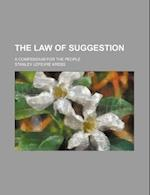 The Law of Suggestion; A Compendium for the People af Ivan Khristov, Stanley Lefevre Krebs