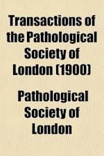 Transactions of the Pathological Society of London (Volume 51) af Pathological Society Of London