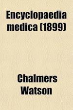 Encyclopaedia Medica (Volume 2) af Chalmers Watson