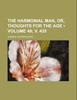 The Harmonial Man, Or, Thoughts for the Age (Volume 49; V. 435)