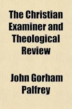 The Christian Examiner and Theological Review (Volume 2) af John G. Palfrey