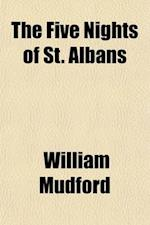 The Five Nights of St. Albans Volume 2; A Romance of the Sixteenth Century af William Mudford