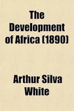 The Development of Africa af Arthur Silva White