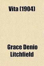 Vita; A Drama af Grace Denio Litchfield