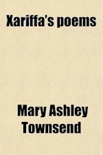Xariffa's Poems af Mary Ashley Townsend