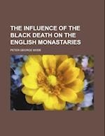 The Influence of the Black Death on the English Monastaries