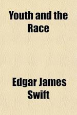Youth and the Race; A Study in the Psychology of Adolescence af Edgar James Swift