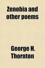 Zenobia and Other Poems af George H. Thornton