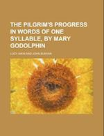 The Pilgrim's Progress in Words of One Syllable, by Mary Godolphin af Lucy Aikin