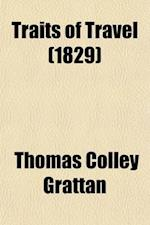 Traits of Travel Volume 2; Or, Tales of Men and Cities af Thomas Colley Grattan