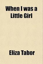 When I Was a Little Girl; Stories for Children af Eliza Tabor