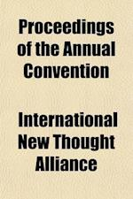 Proceedings of the Annual Convention (Volume 2) af International New Thought Alliance