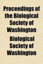 Proceedings of the Biological Society of Washington (Volume 6) af Biological Society of Washington