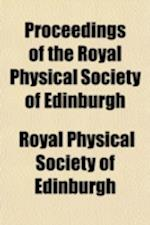 Proceedings of the Royal Physical Society of Edinburgh (Volume 3) af Royal Physical Society Of Edinburgh