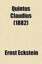 Quintus Claudius Volume 2; A Romance of Imperial Rome af Ernst Eckstein