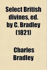 Select British Divines, Ed. by C. Bradley af Charles Bradley