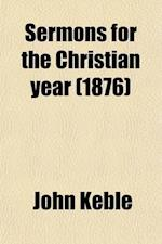 Sermons for the Christian Year Volume 1 af John Keble