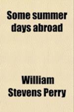 Some Summer Days Abroad af William Stevens Perry
