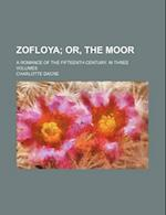 Zofloya; Or, the Moor. a Romance of the Fifteenth Century. in Three Volumes af Charlotte Dacre