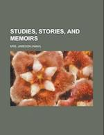 Studies, Stories, and Memoirs
