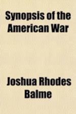 Synopsis of the American War af Joshua Rhodes Balme
