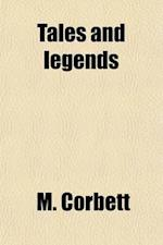Tales and Legends (Volume 1) af M. Corbett