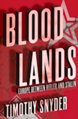 Bog, hardback Bloodlands af Timothy Snyder